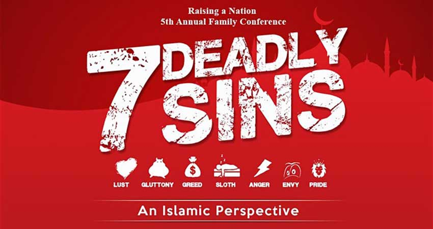 Raising a Nation: 7 Deadly Sins An Islamic Perspective