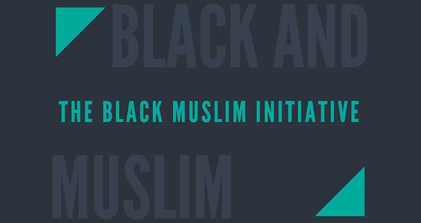 Ottawa Black Muslim Initiative: Exploring Life at the Intersection of Anti-Black Racism and Islamophobia