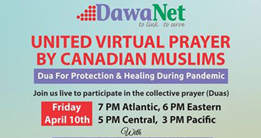 ONLINE Dawanet United Virtual Prayer Canadian Muslims Dua For Protection and Healing During the Pandemic