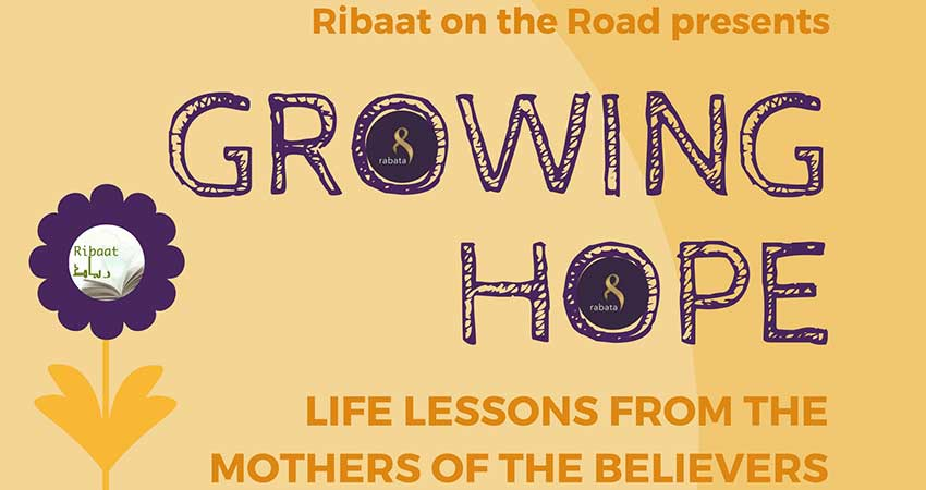 Growing Hope: Life Lessons from the Mothers of the Believers (Sisters Only)