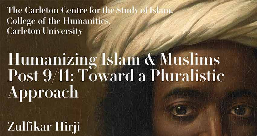 Carleton Centre for the Study of Islam Humanizing Muslims and Islam Post 9/11