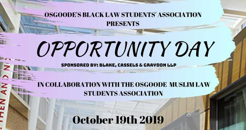 Black Law Students' Association and the Muslim Law Students' Association Osgoode Hall Law School Opportunity Day for Students Interested in Law School