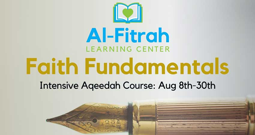 ONLINE Al Fitrah Faith Fundamentals Intensive Aqeedah Course with Abdirahman Hussein Starts Aug 8 (Register ASAP)