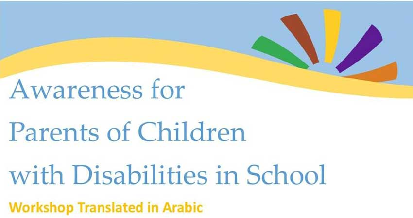 Awareness for Parents of Children with Disabilities Workshop in School (Arabic Translation Available)