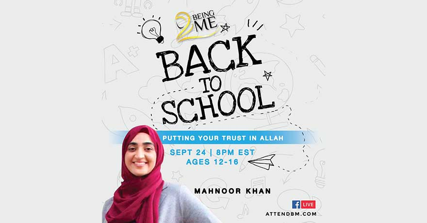 Being ME Muslimah Empowered Back to School (Girls Ages 12 to 16)