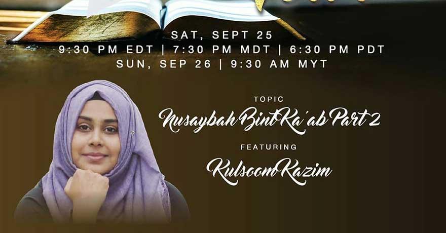 Being Me Muslim Empowered Legacy Tour Nusaybah Bint Ka'ab with Sr. Kulsoom Kazim