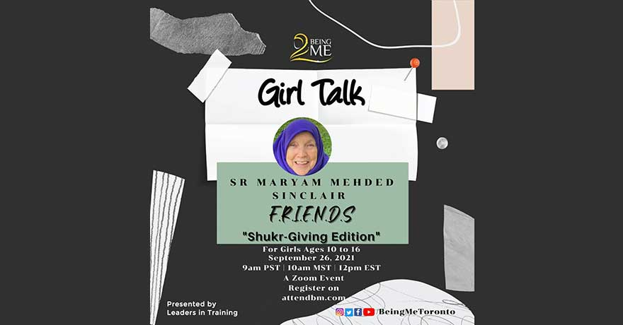 Being ME Muslimah Empowered Friends Shukr-Giving Edition (Girls 10 to 16)