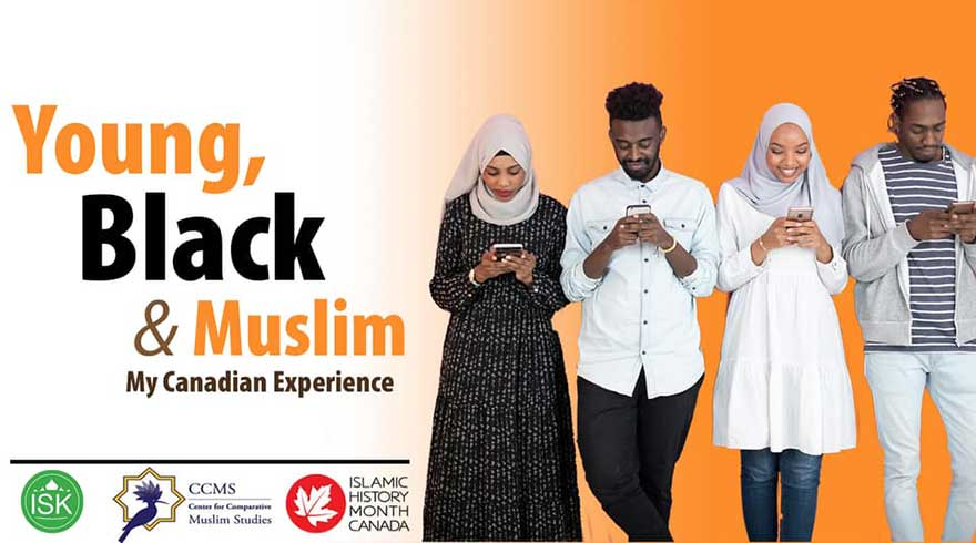 ONLINE Islamic History Month Young, Black & Muslim: My Canadian Experience