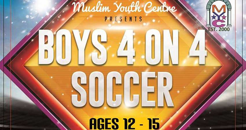 Muslim Youth Centre Boys 4 on 4 Soccer Tournament