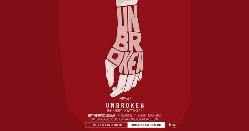AlMaghrib Toronto Unbroken: The Trials of Ayyub (AS) with Shaykh Omar Suleiman