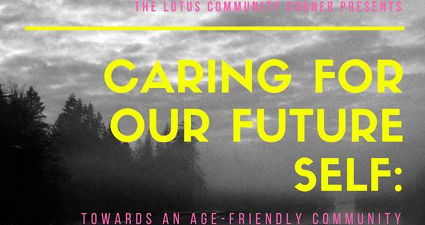 Lotus Community Corner Caring For Our Future Self: Towards an Age-Friendly Community