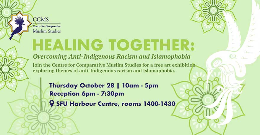 SFU Centre for Comparative Muslim Studies Healing Together: Overcoming AntiIndigenous Racism and Islamophobia Reception