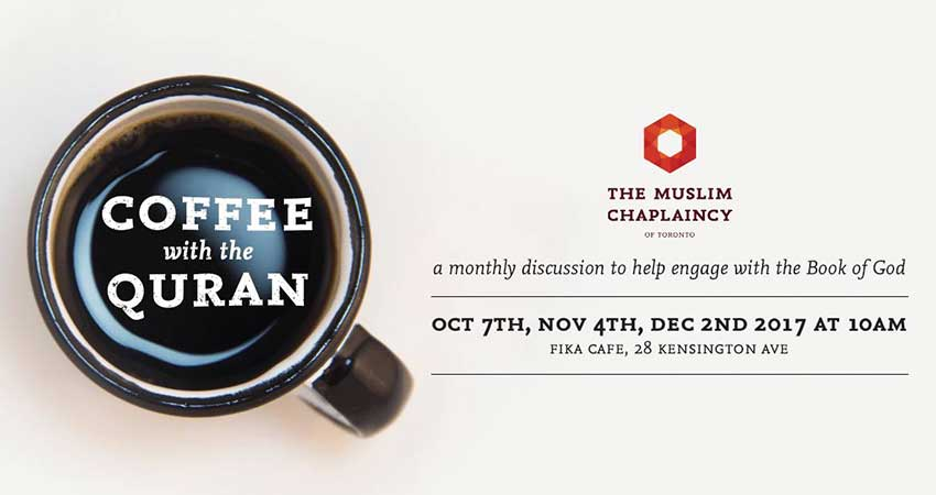 The Muslim Chaplaincy of Toronto Coffee with the Quran