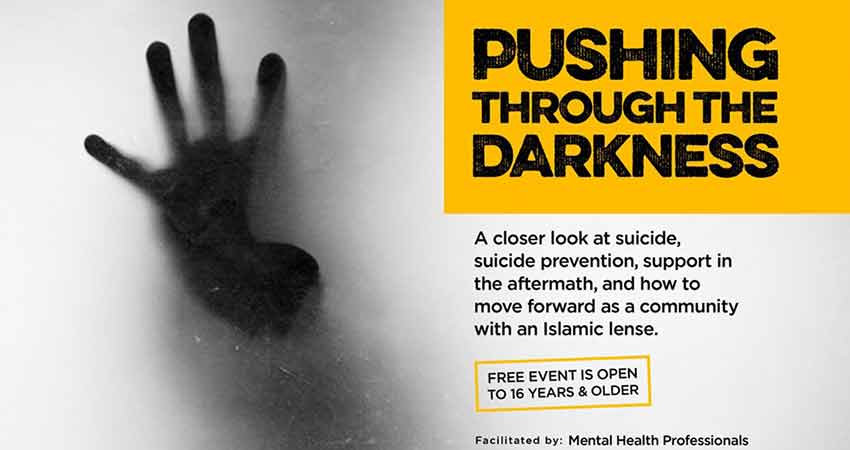 Naseeha Mental Health Pushing Through the Darkness Suicide Prevention