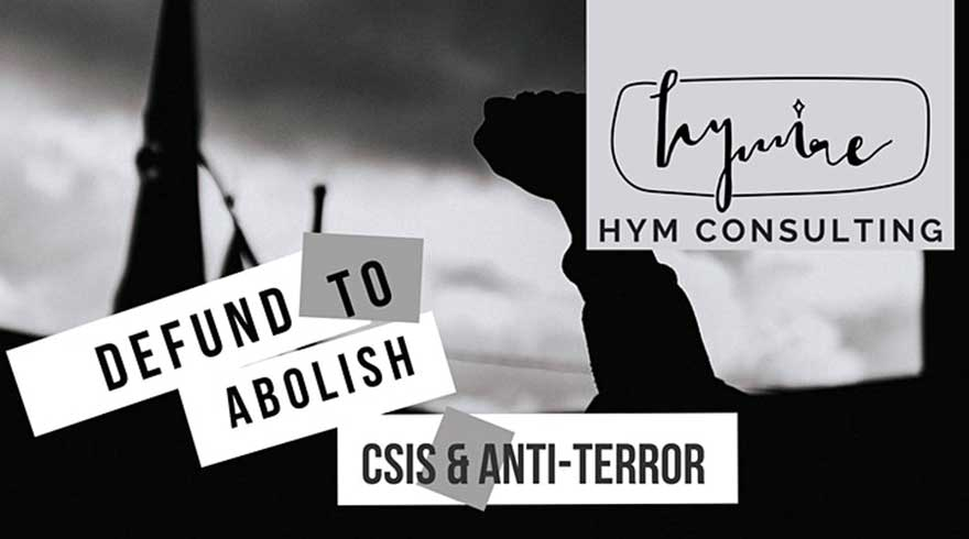 ONLINE Defund to Abolish: CSIS and Anti-Terror Impact on Black Muslim Communities