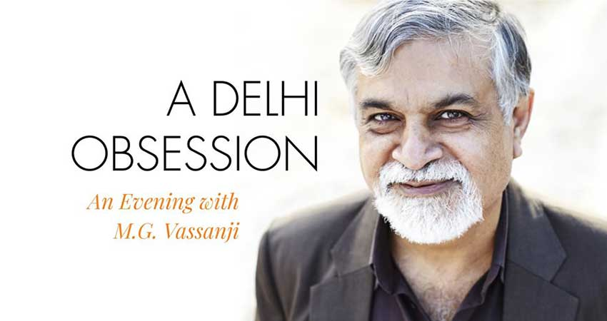 A Delhi Obsession An Evening with M.G. Vassanji