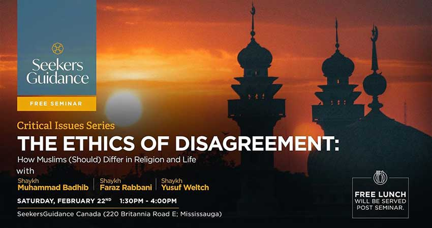 Seekers Guidance The Ethics of Disagreement: How Muslims (Should) Differ in Religion and Life