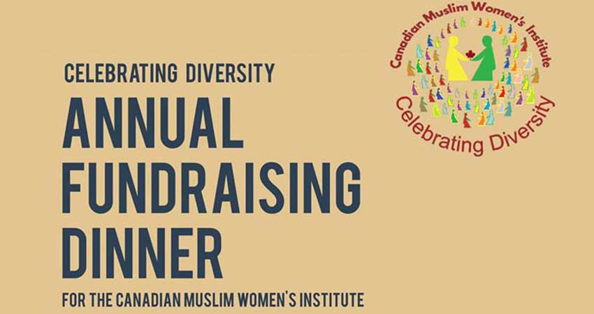 Canadian Muslim Women's Institute Celebrating Diversity Annual Fundraising Dinner