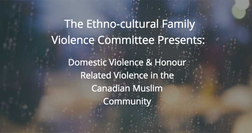 Domestic Violence & Honour Related Violence in the Canadian Muslim Community