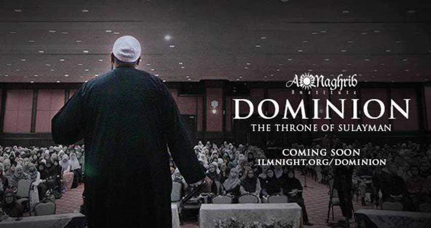 Dominion: The Throne of Sulayman | Shaykh Abu Eesa