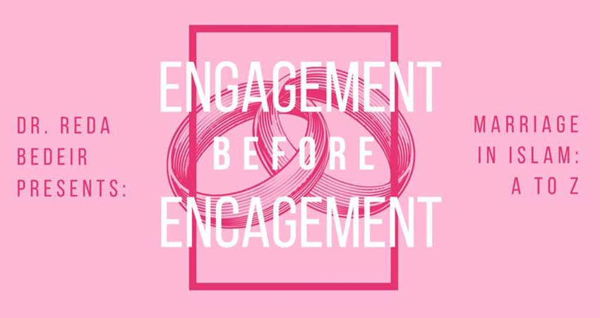 Encagement before Encagement: Marriage in Islam from A to Z with Dr. Reda Bedeir
