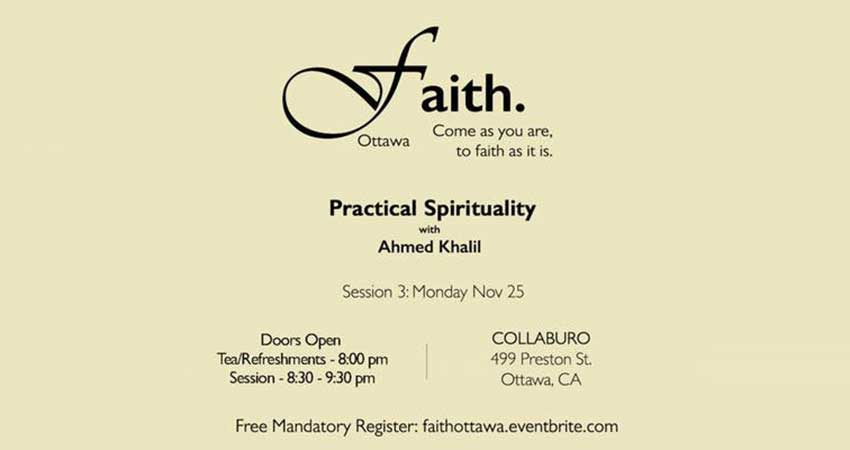 Faith Ottawa Practical Spirituality with Ahmed Khalil