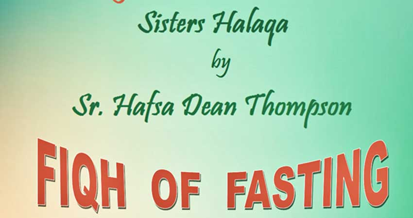Masjid Omar Sisters Halaqa with Sister Hafsa Dean Thompson on the Fiqh of Fasting