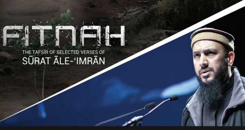 Fitnah Tafseer Surat Ale Imran with Shaykh Abu Eesa Niamatullah