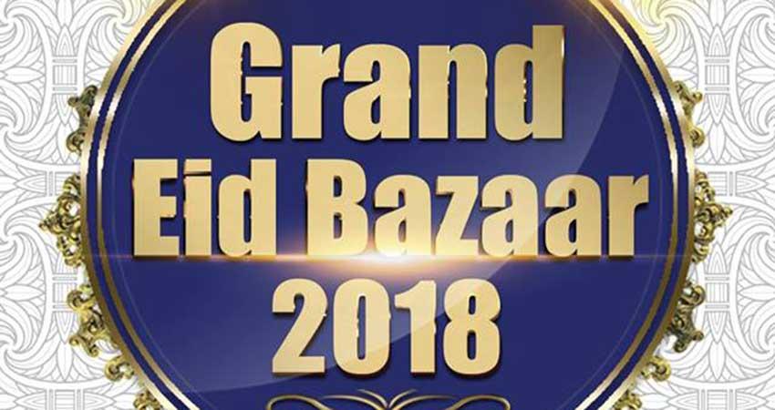 Grand Eid Bazaar 2018