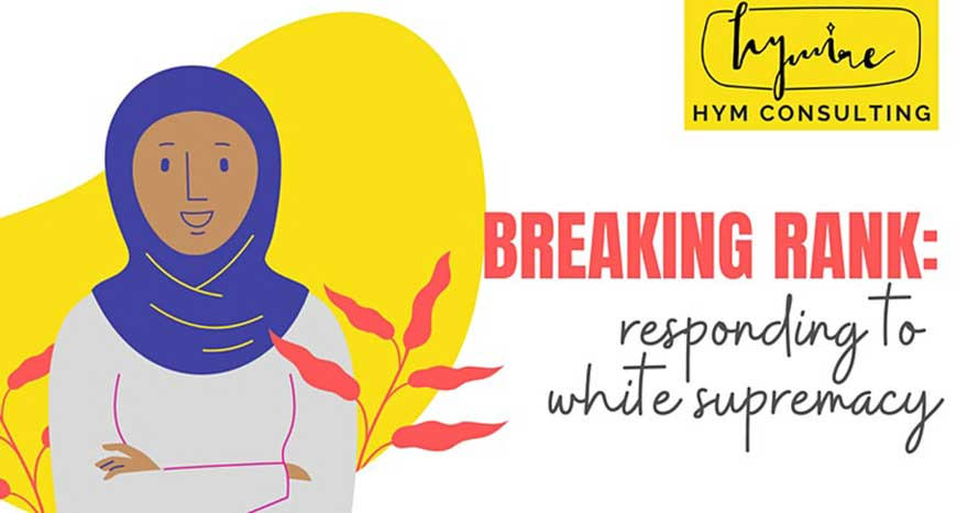 ONLINE Breaking Rank: Responding to White Supremacy with Hawa Mire