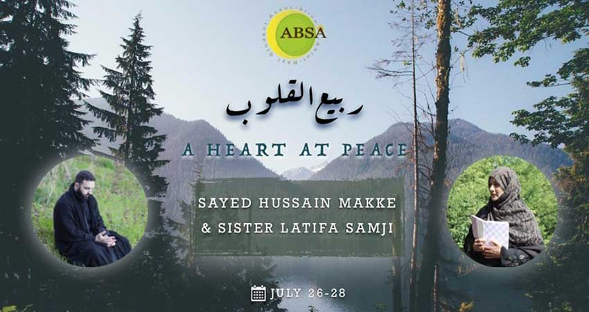 Ahlul Bayt Student Association ABSA Camp A Heart at Peace with Sayed Hussein Makke and Sister Latifa Samji Registration