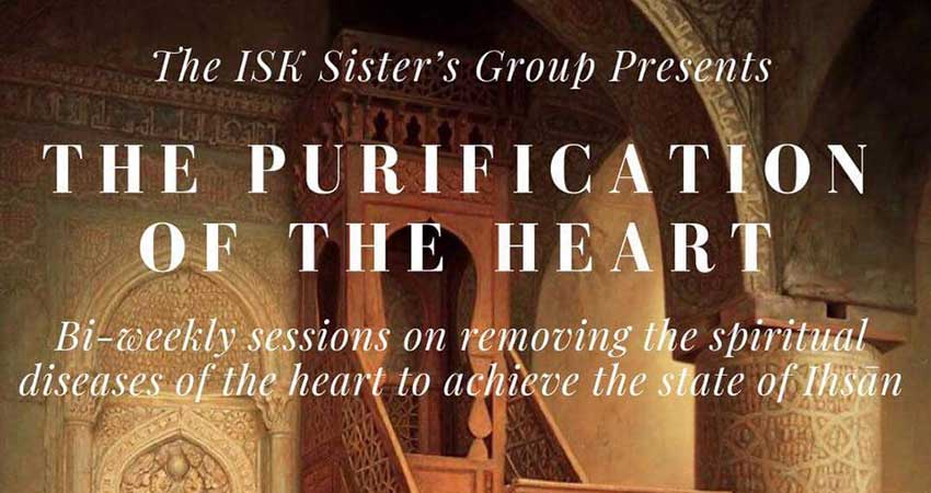 Islamic Society of Kingston Sisters' Spirituality: Purification of the Heart