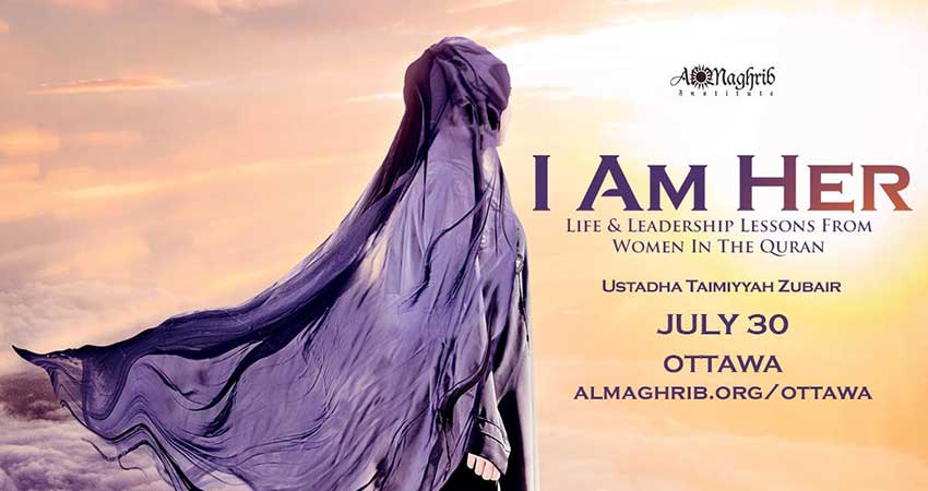 Al Maghrib Institute I Am Her: Life & Leadership Lessons from Women in the Quran with Ustadha Taimiyyah Zubair Sisters Only