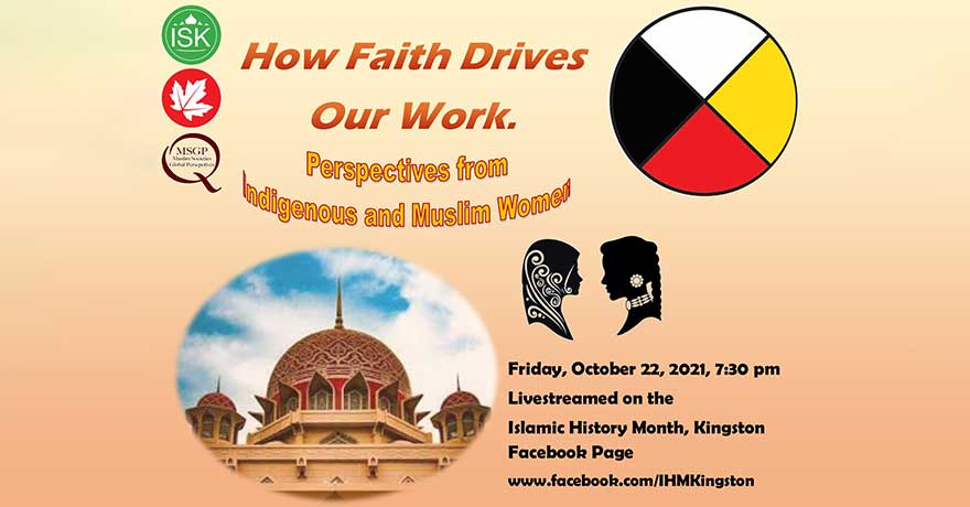 Islamic Society of Kingston How Faith Drives our Work: Perspectives from Indigenous and Muslim Women