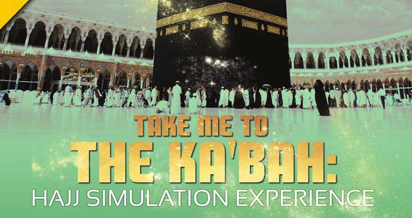 Take Me To The Kabah: Hajj Simulation Experience