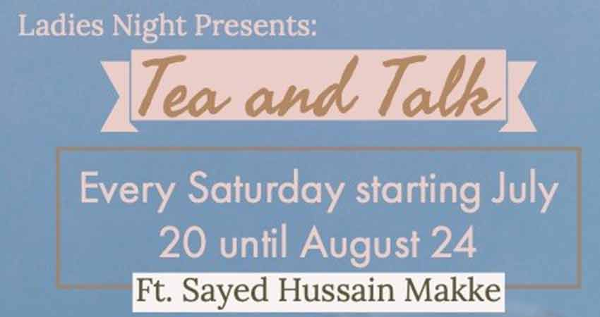 Ahlul Bayt Centre Ladies Night: Tea and Talk with Sayed Hussain Makke