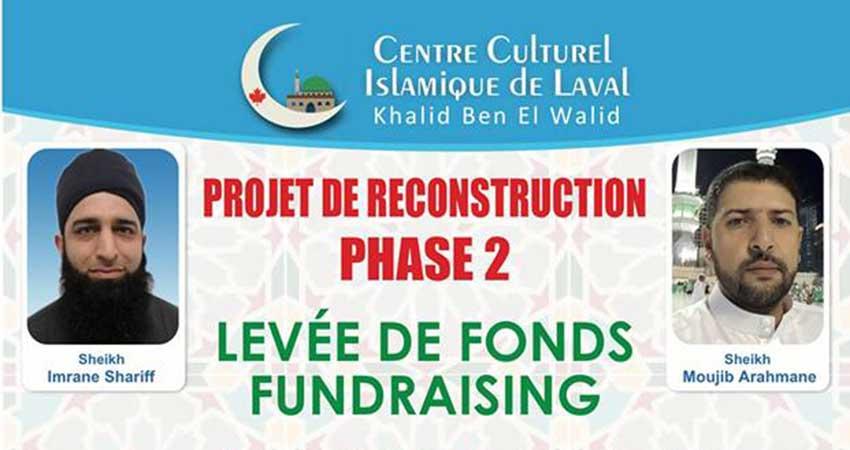 Centre Culturel Islamique de Laval - Khalid Ben El Walid Projet de reconstruction Phase 2, Levée de fonds