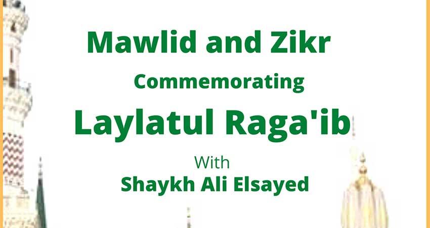 Mawlid and Dhikr on Lailatul Raga'ib with Shaykh Ali Elsayed