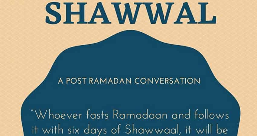 ONLINE Shawwal A Post Ramadan Conversation