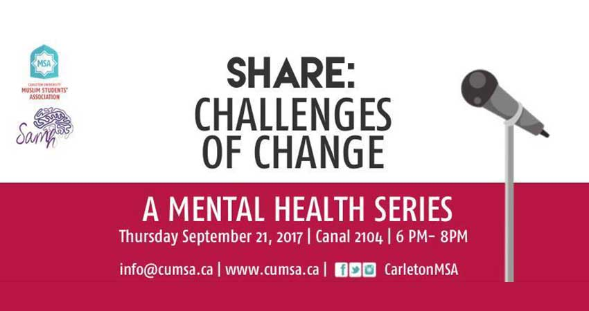 Carleton University Muslim Students Association Mental Health Series: Share: Challenges of Change