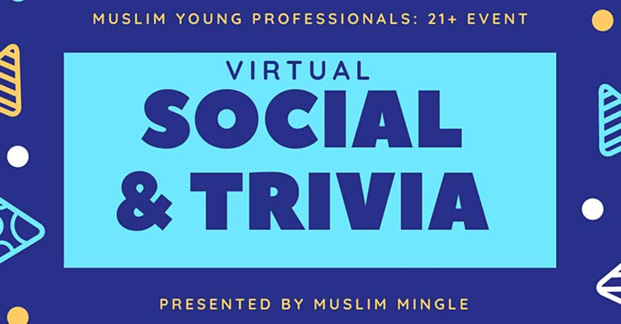 ONLINE Muslim Mingle Virtual Social and Trivia Night for Muslim Young Professionals 21 and Up CANADIANS ONLY