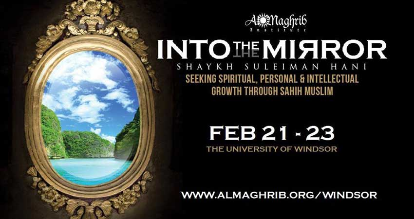 AlMaghrib Institute Windsor Into the Mirror by Imam Suleiman Hani