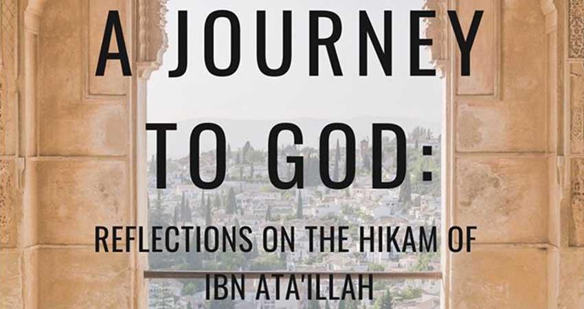 MSA Concordia A Journey to God: Reflections on the Hikam of Ibn Ata'illah Course with Razia Hamidi