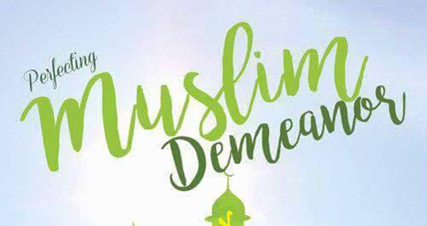 Perfecting Muslim Demeanor