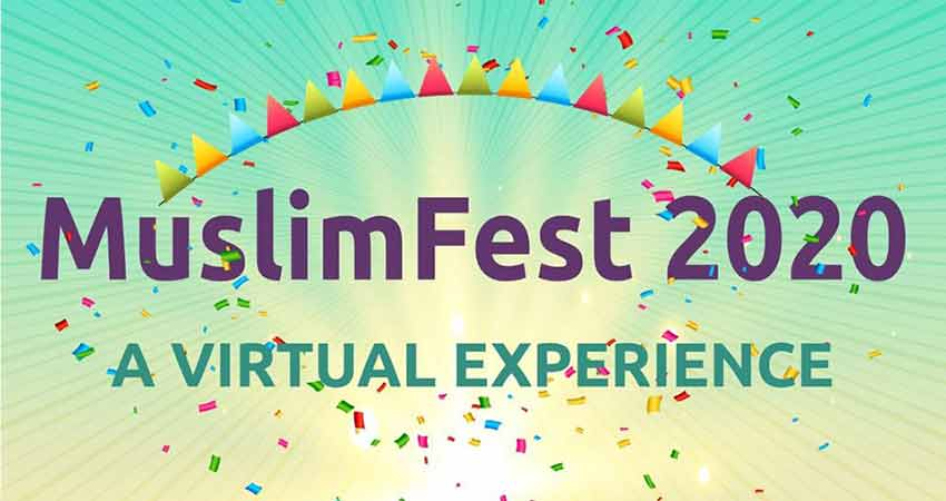 ONLINE MuslimFest 2020 A Virtual Experience