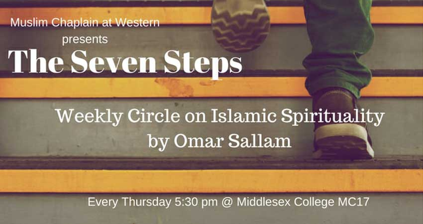 The Seven Steps Weekly Circles on Islamic Spirituality with Chaplain Omar Sallam