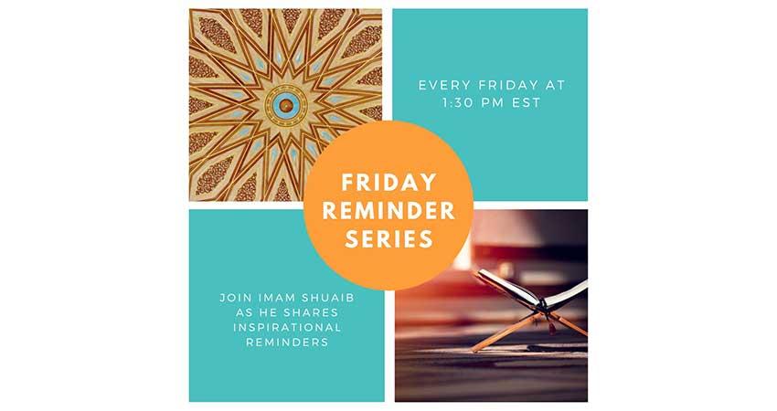 ONLINE Friday Reminder Series Imam Shuaib Mansoori