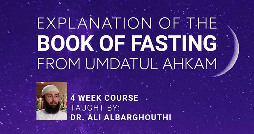 ONLINE ISNA Course Book of Fasting Umdatul Ahkam with Dr Ali Albarghouthi