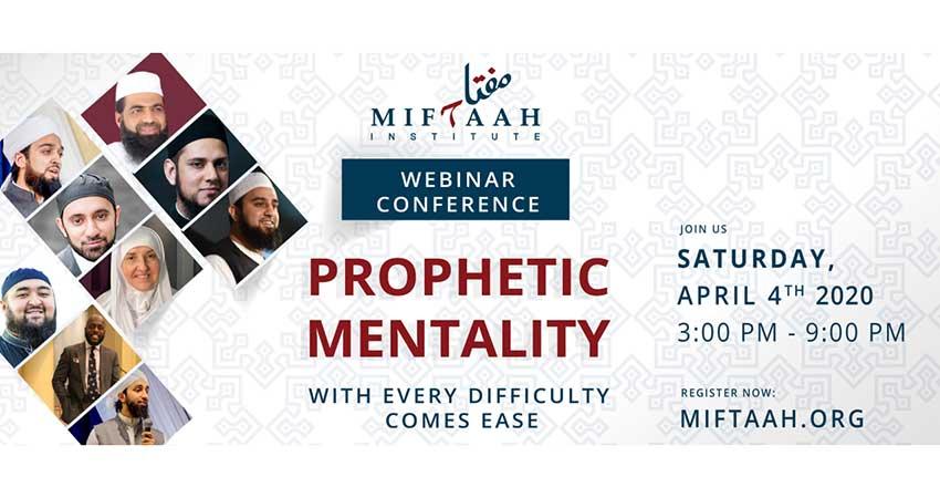 ONLINE Miftaah Institute Prophetic Mentality Webinar
