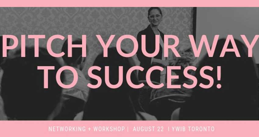 Young Women in Business Toronto: Pitch Your Way to Success Networking and Workshop Event